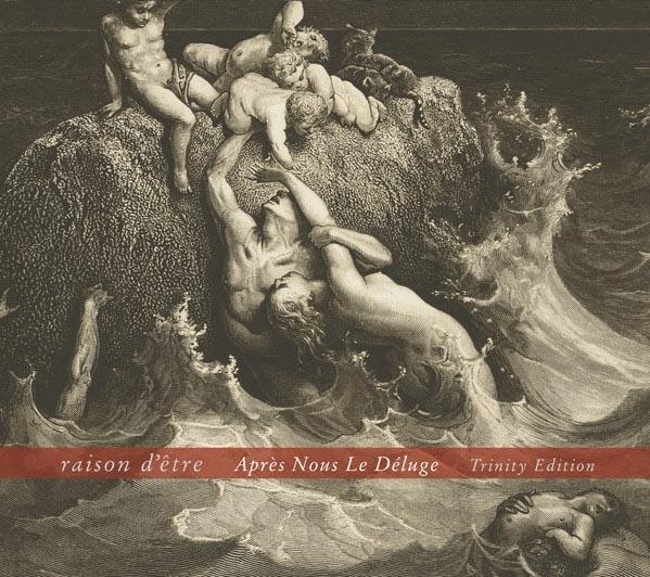 raison d'être – Apres Nous Le Deluge (Trinity Edition)  2xCD